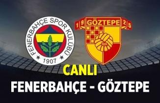 Fenerbahçe - Göztepe MAÇI CANLI İZLE