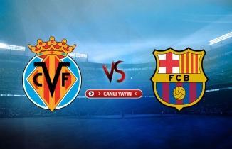 Villarreal - Barcelona maçı (CANLI İZLE)